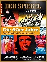 SPIEGEL GESCHICHTE 4/2016: Die 60er Jahre - Pop, Protest und Fortschrittsglaube