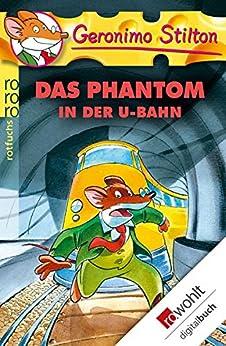 Das Phantom in der U-Bahn (Geronimo Stilton 4) von [Stilton, Geronimo]