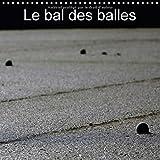 Le bal des balles (Calendrier mural 2018 300 × 300 mm Square): Un autre regard sur le tennis (Calendrier mensuel, 14 Pages ) (Calvendo Sportif) [Kalender] [Apr 01, 2017] Poidevin, Franck