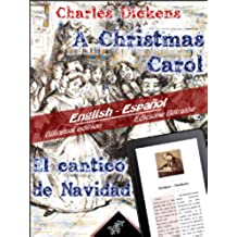 A Christmas Carol - El cántico de Navidad: Bilingual parallel text - Textos bilingües en paralelo: English - Spanish / Inglés - Español (Dual Language Easy Reader nº 9)