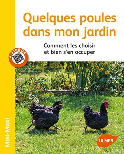 quelques-poules-dans-mon-jardin-comment-les-choisir-et-bien-s-39-en-occuper