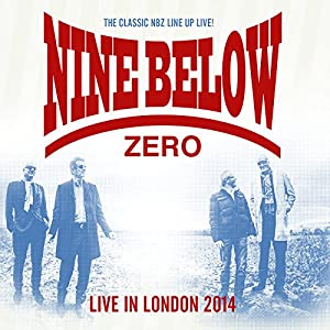 Nine Below Zero -  Live in London