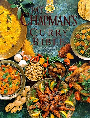 Pat Chapman's Curry Bible: Every Favourite Recipe from the Indian Restaurant Menu