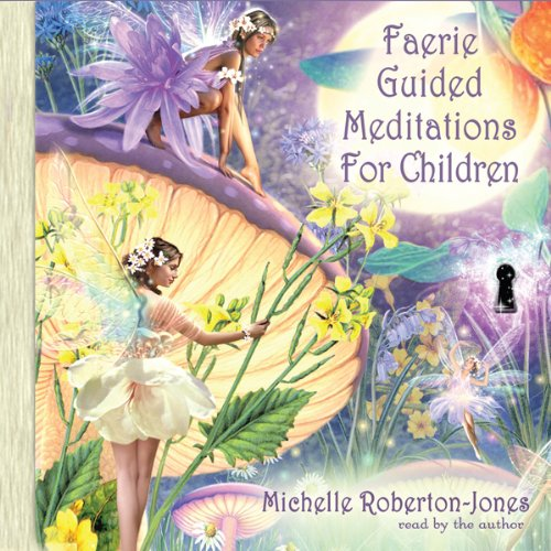 Faerie Guided Meditations for Children  Audiolibri