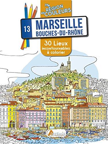 Marseille, Bouches-du-Rhône : 30 lieux incontournables à colorier