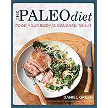 The Paleo Diet: Food your body is designed to eat (English Edition)