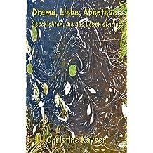 Drama, Liebe, Abenteuer: Geschichten, die das Leben schrieb