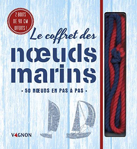 Le coffret des noeuds marins : 50 noeuds en pas à pas. Avec 2 bouts de 90 cm par Julie Quillien