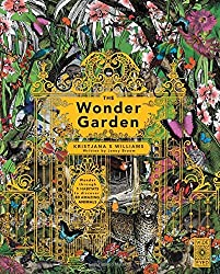 The Wonder Garden: Wander through the world's wildest habitats and discover more than 80 amazing animals by Jenny Broom (2015-09-03)