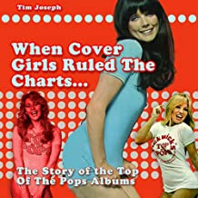 When Cover Girls Ruled The Charts: The Story of the Top of the Pops Albums