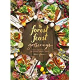 The Forest Feast Gatherings: Simple Vegetarian Menus from My Cabin in the Woods