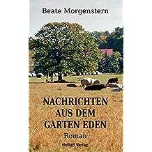 Nachrichten aus dem Garten Eden: Ein Roman aus dem Mansfelder Land
