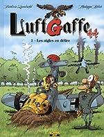 LuftGaffe 44, Tome 1 - Les aigles en délire de Frédéric Zumbiehl