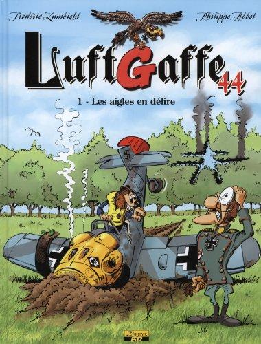 LuftGaffe 44, Tome 1 : Les aigles en délire