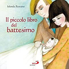 Idea Regalo - Il piccolo libro del battesimo. Ediz. illustrata