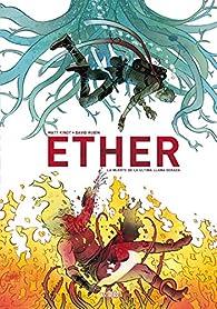 Ether. La muerte de la última Llama Dorada: 1 par David Rubín