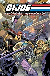 G.I. JOE / Transformers Volume 3: Written by Tim Seeley, 2013 Edition, Publisher: IDW Publishing [Paperback]