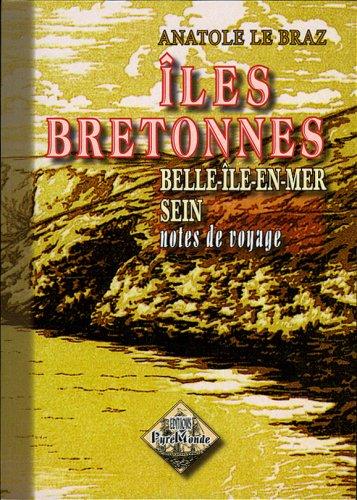 Iles bretonnes : Belle-Ile-en-Mer, Sein - notes de voyage