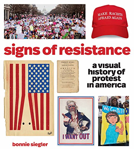 Signs of Resistance: A Visual History of Protest in America por Bonnie Siegler