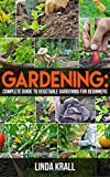 Gardening: Gardening :The Simple instructive complete guide to vegetable gardening for beginners (mini farming,Vertical Gardening,Agriculture Book 2)