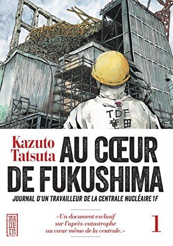 Au coeur de Fukushima, tome 1 par Kazuto Tatsuta