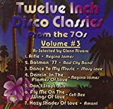 Twelve Inch Disco Classics from the 70s Volume 3 by Various, Regina James, Bad City Band, Mary Love, Ish, Celi Bee, Amant (2011-06-07)