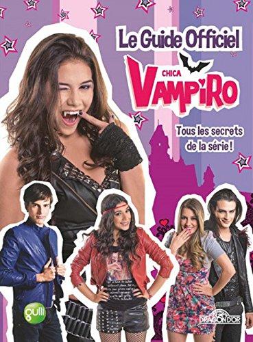 online shop designer fashion where to buy Le Guide officiel Chica Vampiro - Tous les secrets de la ...