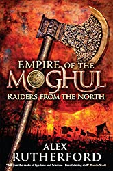 Empire of the Moghul: Raiders From the North (Empire of the Moghul Series Book 1)