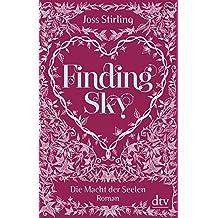 Finding Sky Die Macht der Seelen 1: Roman (dtv junior)