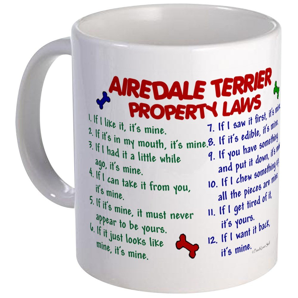 CafePress – Airedale Terrier Property Laws 2 Mug – Unique Coffee Mug, Coffee Cup, Tea Cup