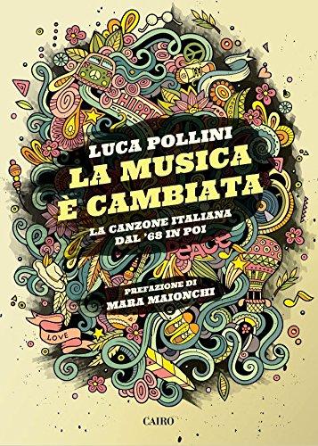 La musica è cambiata. La canzone italiana dal '68 in poi