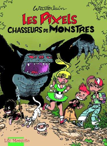 Les Pixels, Tome 1 : Les Pixels chasseurs de monstres