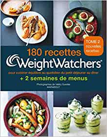 180 recettes weight watchers tome 2 pour cuisiner quilibr au quotidien du petit d jeuner au. Black Bedroom Furniture Sets. Home Design Ideas