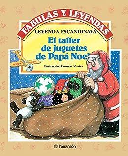 El taller de juguetes de Papá Noel (Fabulas y leyendas) eBook ...
