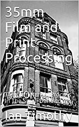 35mm Film and Print Processing: The Commercial Process In The Small Darkroom