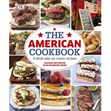 The American Cookbook A Fresh Take on Classic Recipes by DK (2014-02-03)