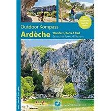 Outdoor Kompass Ardèche: Das Reisehandbuch für Aktive