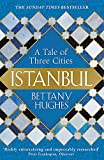 #5: Istanbul: A Tale of Three Cities