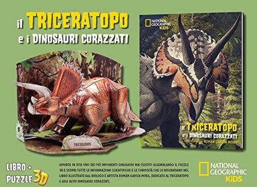 Il triceratopo e i dinosauri corazzati. Dinosauri 3D. Ediz. illustrata. Con Puzzle (National Geographic Little Kids)
