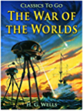 The War of the Worlds (Classics To Go) (English Edition)
