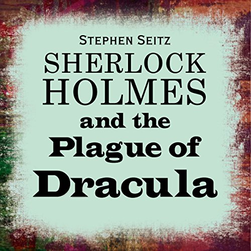Sherlock Holmes and the Plague of Dracula  Audiolibri