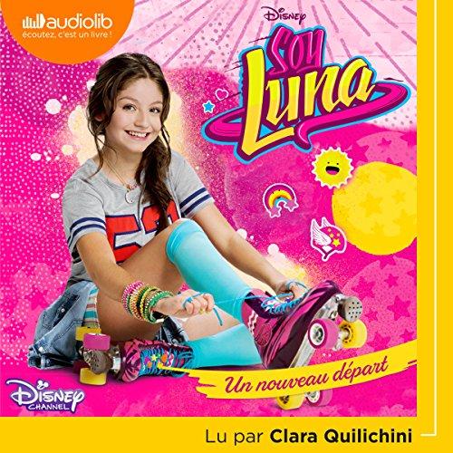 Un nouveau départ: Soy Luna 1