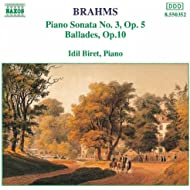 Brahms: Piano Sonata No. 3, Op. 5 / Ballades, Op. 10