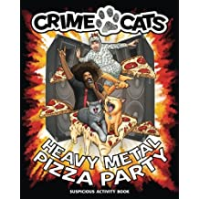 Heavy Metal Pizza Party (Suspicious Activity Book) (Crime Cats)