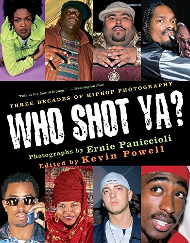 Who Shot Ya?: Three Decades of Hip Hop Photography por Ernie Paniccioli
