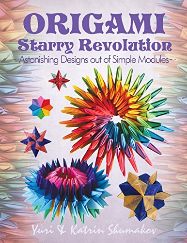 Origami Starry Revolution: Astonishing Designs out of Simple Modules