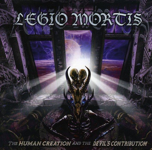 Legio Mortis: The Human Creation and the Devil's Contribution (Audio CD)