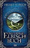 Das große Elbisch-Buch (Fantasy. Bastei Lübbe Taschenbücher) - Helmut W. Pesch