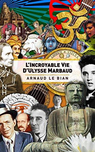 L'incroyable vie d'Ulysse Marbaud par [BIAN, Arnaud LE]