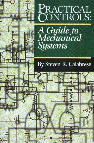 Practical Controls: A Guide to Mechanical Systems -